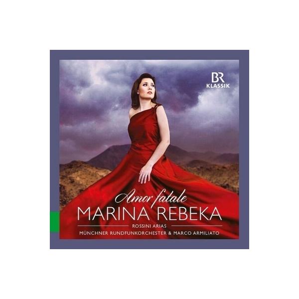 Rossini ロッシーニ / Amor fatale~オペラ・アリア集 マリーナ・レベカ、マルコ・アルミリアート&ミュンヘン放送管弦楽団【CD】