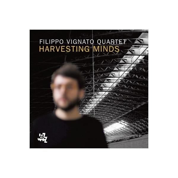 Filippo Vignato / Harvesting Minds【CD】
