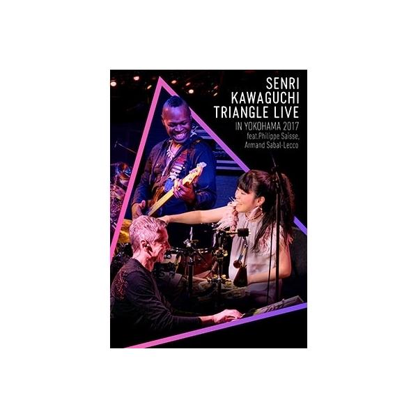 川口千里 / Senri Kawaguchi Triangle Live In Yokohama 2017【DVD】