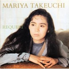 竹内まりや タケウチマリヤ / REQUEST -30th Anniversary Edition-【CD】