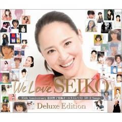 松田聖子 マツダセイコ / We Love SEIKO  Deluxe Edition ‐35th Anniversary 松田聖子 究極オールタイムベスト 50+2 Songs‐【CD】
