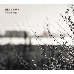 Heat Wave (JP) ヒートウェイブ / Your Songs【CD】