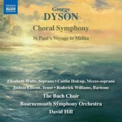 ダイソン、ジョージ(1883-1964) / 合唱交響曲、聖パウルのメリタへの旅 デイヴィッド・ヒル&ボーンマス交響楽団、バッハ合唱団【CD】