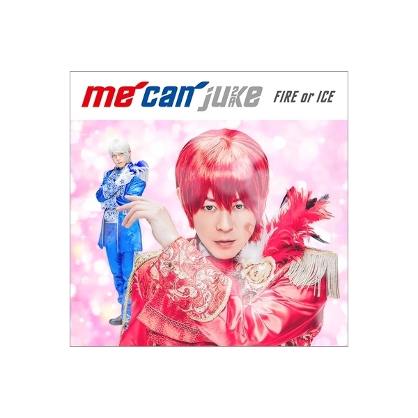 me can juke / FIRE or ICE 【A-KIRA盤】【CD】