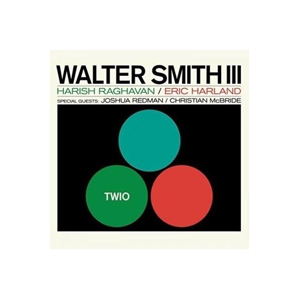 Walter Smith III / Twio【CD】