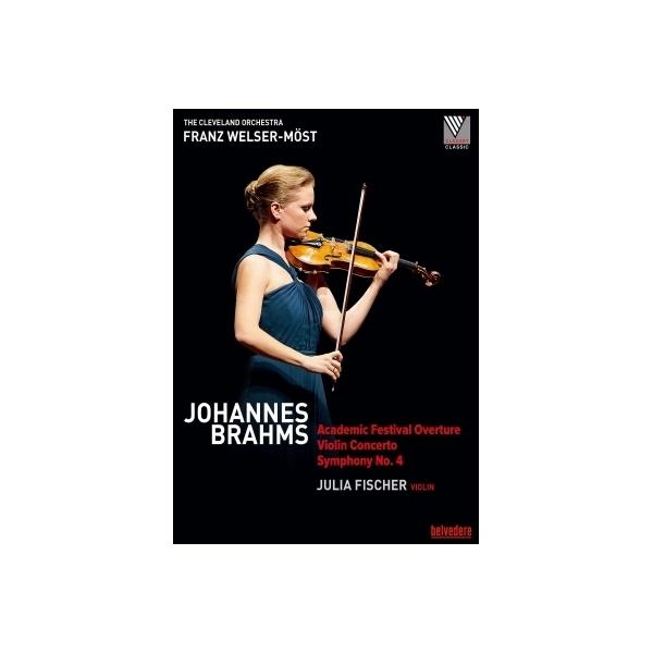 Brahms ブラームス / 交響曲第4番、ヴァイオリン協奏曲、大学祝典序曲 フランツ・ヴェルザー=メスト&クリーヴランド管弦楽団、ユリア・フィッシャー【DVD】