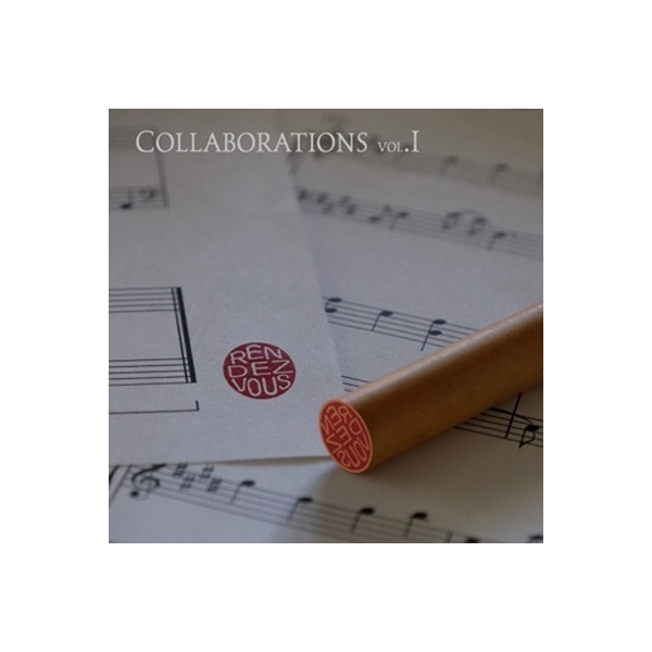 Rendezvous / Collaborations Vol. I【CD】