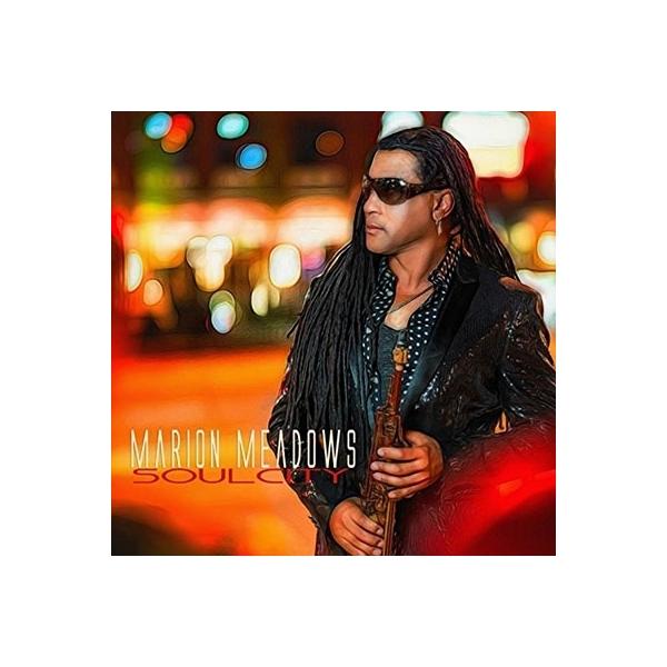 Marion Meadows / Soul City【CD】