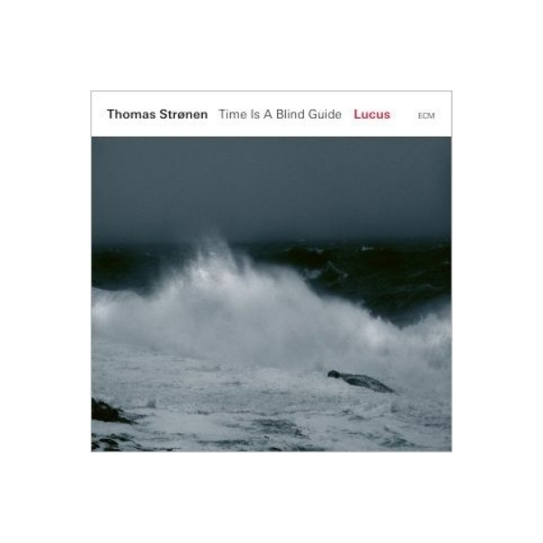 Thomas Stronen Time Is A Blind Guide / Lucus【CD】