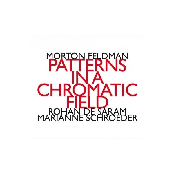 フェルドマン(1926-1987) / 『半音階的音場でのパターンズ』 ロハン・デ・サラム、マリアン・シュレーダー(2CD)【CD】