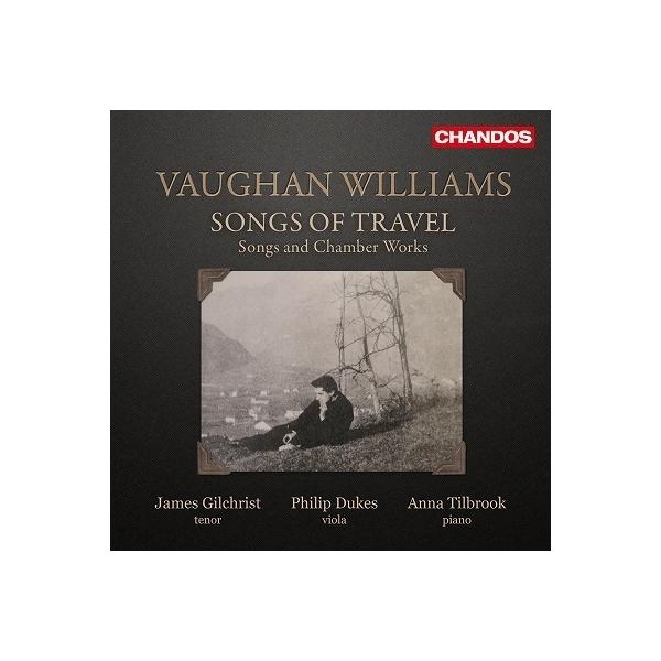 Vaughan-williams ボーンウィリアムズ / 旅の歌~歌曲集 ジェイムズ・ギルクリスト、フィリップ・デュークス、アンナ・ティルブルック【CD】