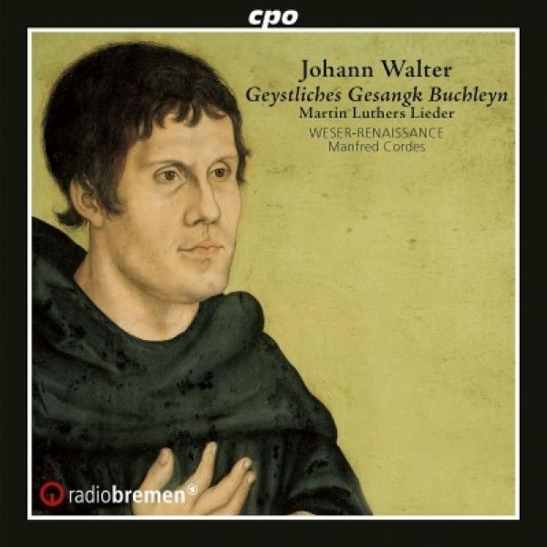 ヴァルター、ヨハン(1496-1570) / マルティン・ルターによる歌曲集 マンフレート・コルデス&ブレーメン・ヴェーザー=ルネサンス【CD】