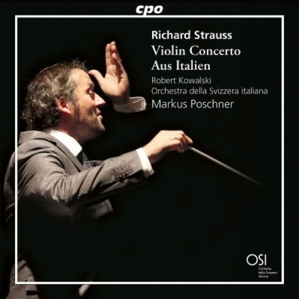 Strauss, R. シュトラウス / ヴァイオリン協奏曲、『イタリアより』 ロベルト・コヴァルスキ、マルクス・ポシュナー&スイス・イタリア語放送管弦楽団【CD】