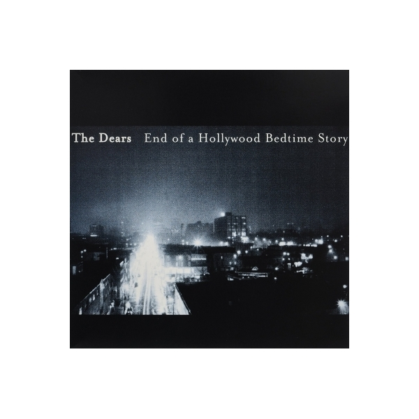 Dears / End Of A Hollywood Bedtime Story【LP】