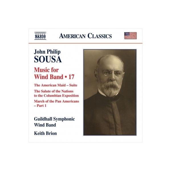 スーザ(1854-1932) / 吹奏楽作品集 第17集 キース・ブライオン&ギルドホール・シンフォニック・ウィンド・バンド【CD】