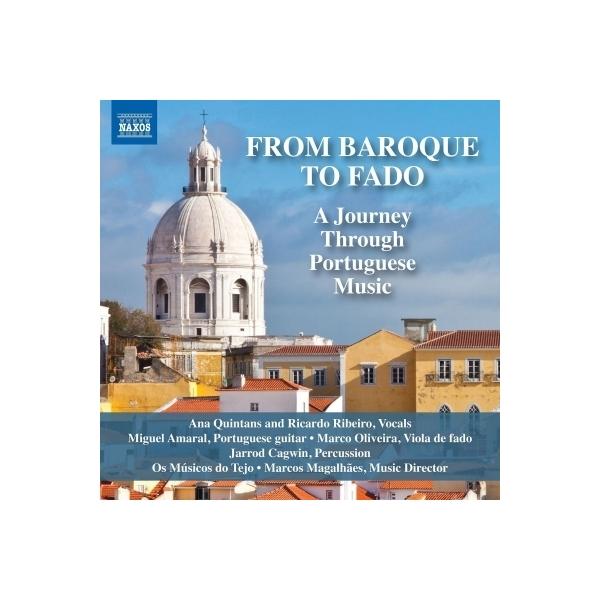 Baroque Classical / 『バロックからファドへ~ ポルトガル音楽を通じる旅』 マルコス・マガリャンイス&オス・ムジコス・ド・テホ、アナ・クィンタンス、リカルド・リベイロ、他【CD】