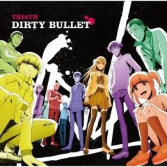 TRI4TH / Dirty Bullet【CD】
