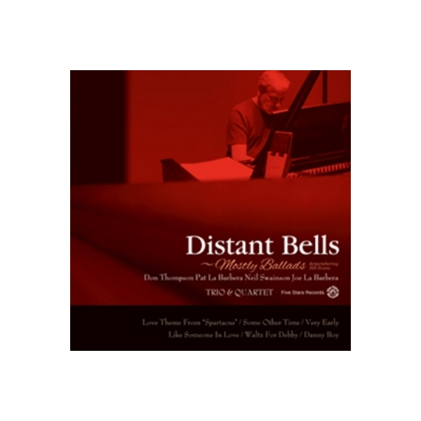 Don Thompson / Pat La Barbera / Distant Bells:  Mostly Ballads - Remembering Bill Evans【CD】