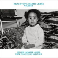 オムニバス(コンピレーション) / RELAXIN' WITH JAPANESE LOVERS VOLUME 6 〜WE LOVE JAPANESE LOVERS MORE THAN EVER COLLECTIONS〜【CD】