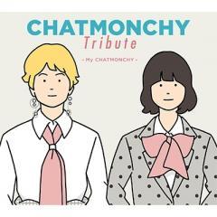 オムニバス(コンピレーション) / CHATMONCHY Tribute ~My CHATMONCHY~【CD】