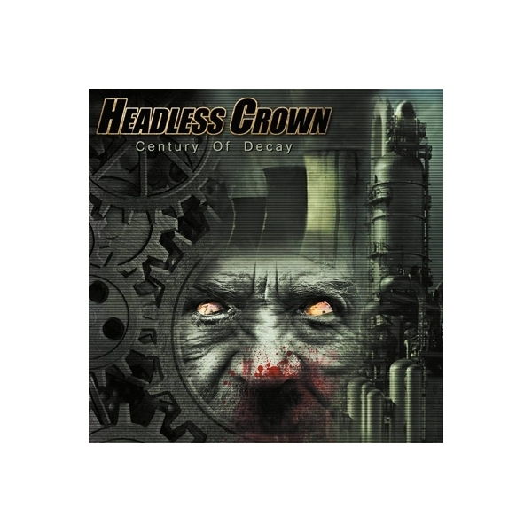 Headless Crown / Century Of Decay【CD】