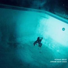 Teenage Wrist / Chrome Neon Jesus【LP】