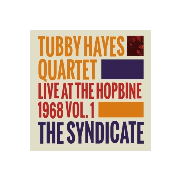 Tubby Hayes タビーヘイズ / Syndicate:  Live At The Hopbine 1968 Vol.1【CD】