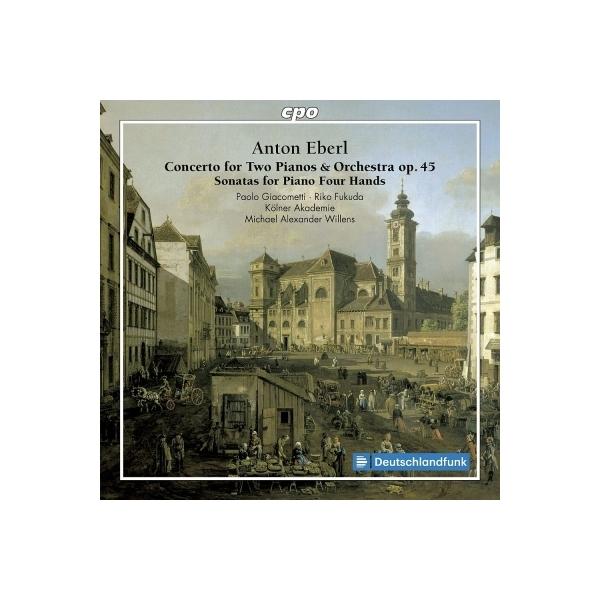 エーベルル、アントン(1765-1807) / 2台ピアノのための協奏曲、4手のためのソナタ第1番、第2番 パオロ・ジャコメッティ、福田理子、マイケル・アレグザンダー・ウィレンズ&ケルン・アカデミー【CD】