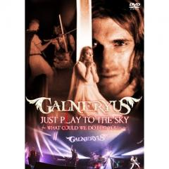 Galneryus ガルネリウス / JUST PLAY TO THE SKY ~WHAT COULD WE DO FOR YOU...?~【DVD】