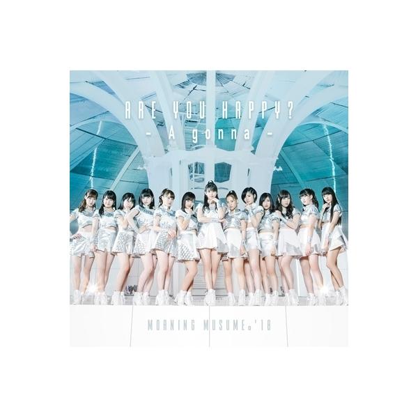 モーニング娘。'18 / Are you Happy?  /  A gonna 【初回生産限定盤SP】(+DVD)【CD Maxi】
