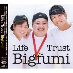Bigfumi / Trust -4460mix- / Life -4460mix-【CD Maxi】