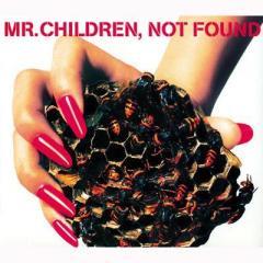 Mr.Children / NOT FOUND【CD Maxi】