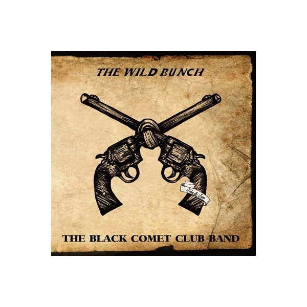 THE BLACK COMET CLUB BAND / THE WILD BUNCH (+DVD)【CD】