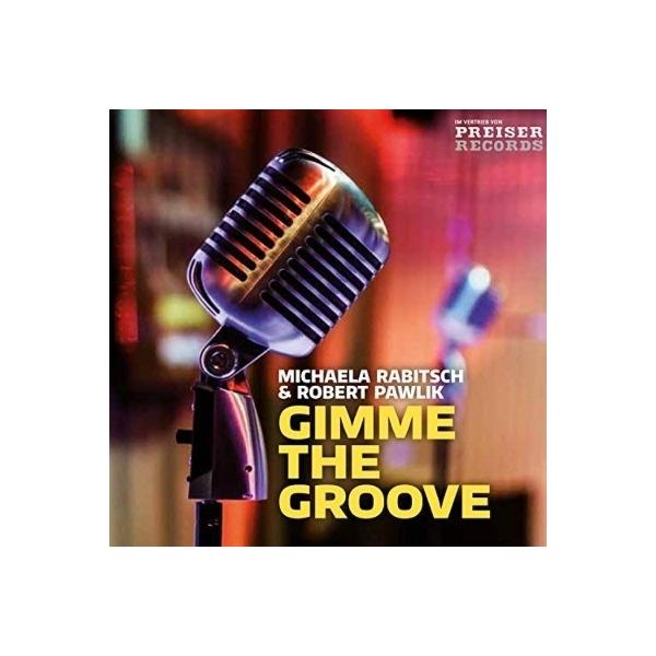 Michaela Rabitsch / Robert Pawlik / Gimme The Groove【CD】