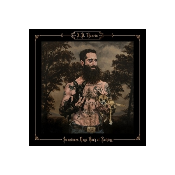 Jp Harris / Sometimes Dogs Bark At Nothing【LP】