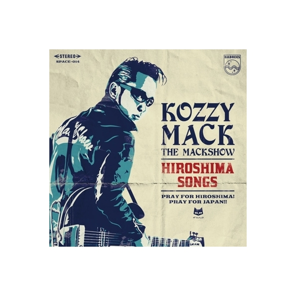 KOZZY MACK / HIROSHIMA SONGS【CD】