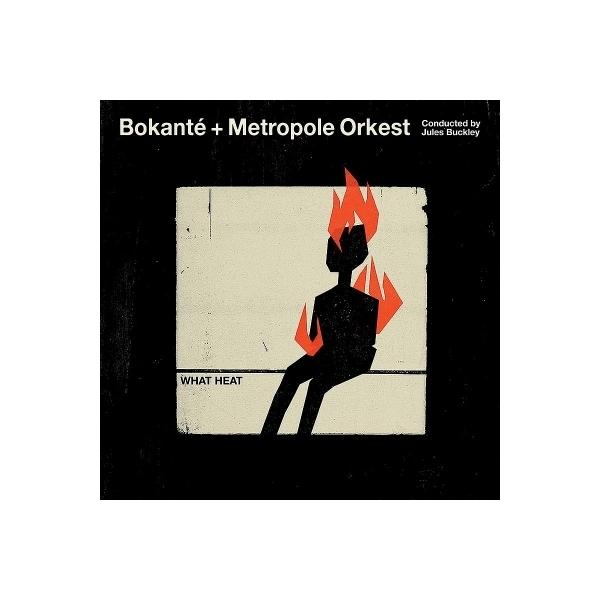 Bokante / Metropole Orkest / Jules Buckley / What Heat【CD】