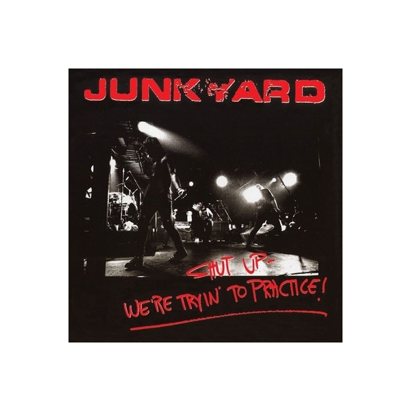 Junkyard / Shut Up - We're Tryin' To Practice【CD】