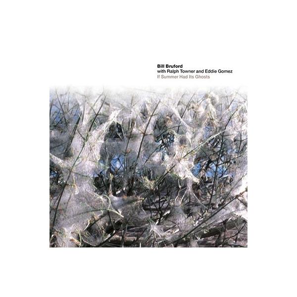 Bill Bruford / Ralph Towner / Eddie Gomez / If Summer Had Its Ghosts【CD】