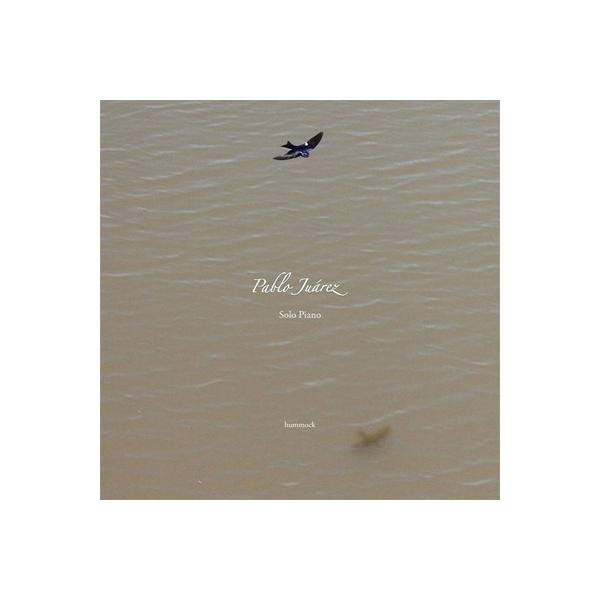 Pablo Juarez / Solo Piano - El Amanecer De Los Pajaros - 鳥たちの夜明け【CD】