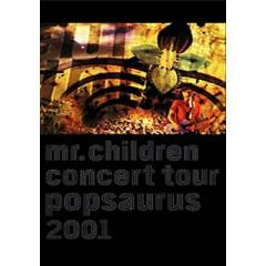 Mr.Children / CONCERT TOUR POP SAURUS 2001【DVD】