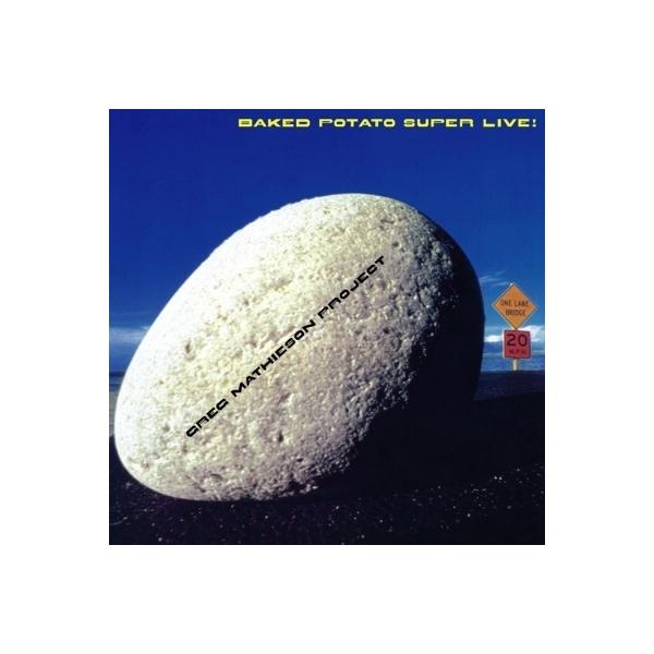 Greg Mathieson / Baked Potato Super Live! 【Blu-spec CD】