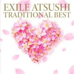 EXILE ATSUSHI エグザイルアツシ / TRADITIONAL BEST (+DVD)【CD】