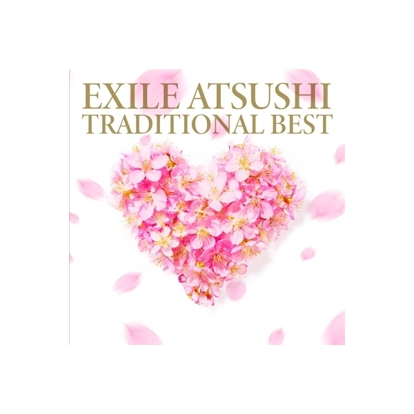 EXILE ATSUSHI エグザイルアツシ / TRADITIONAL BEST【CD】