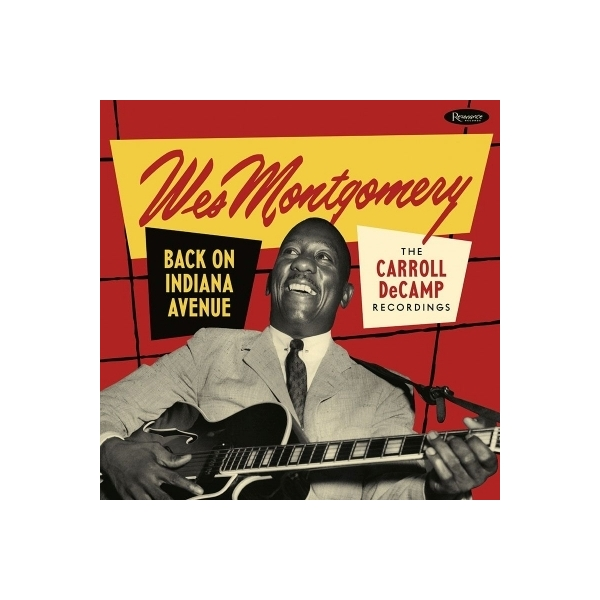 Wes Montgomery ウェスモンゴメリー / Back On Indiana Avenue:  The Carroll Decamp Recordings (2CD)【CD】