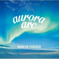 BUMP OF CHICKEN / aurora arc 【初回限定盤B】(+Blu-ray)【CD】