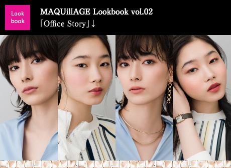 MAQUillAGE Lookbook vol.02「Office Story」