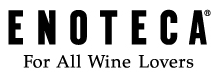 ENOTECA ® FOR ALL WINE LOVERS
